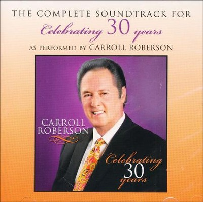 Celebrating 30 Years - CD Soundtrack   -     By: Carroll Roberson