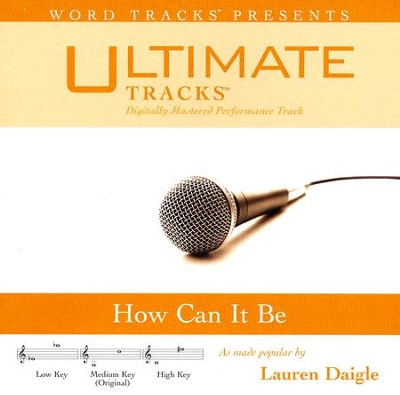 How Can It Be, Accompaniment CD   -     By: Lauren Daigle