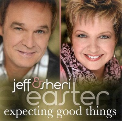Expecting Good Things CD   -     By: Jeff Easter, Sheri Easter