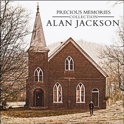 Precious Memories, Collection   -     By: Alan Jackson