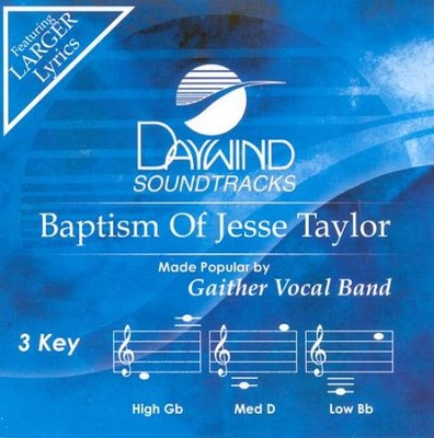 Baptism of Jesse Taylor, Accompaniment CD   -     By: Gaither Vocal Band