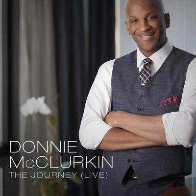 The Journey (Live)   -     By: Donnie McClurkin
