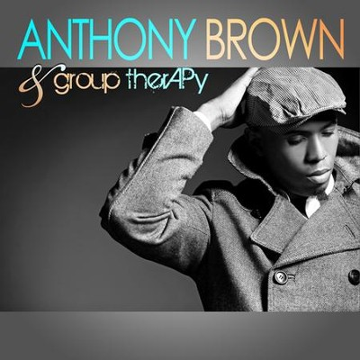 Anthony Brown & Group Therapy CD  -     By: Anthony Brown & group therAPy