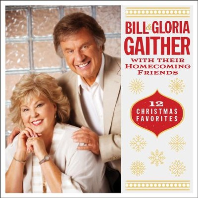 12 Christmas Favorites (Live)   -     By: Bill Gaither, Gloria Gaither, Homecoming Friends