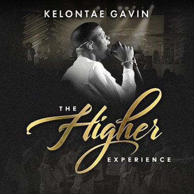 The Higher Experience   -     By: Kelontae Gavin