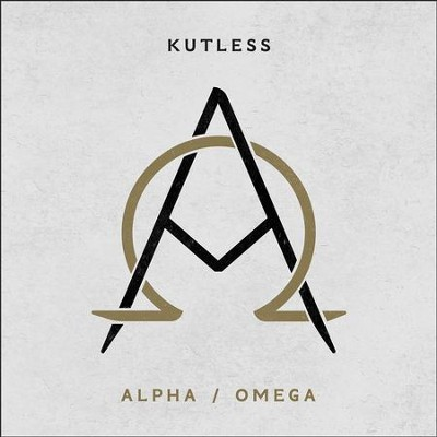 Alpha/Omega   -     By: Kutless