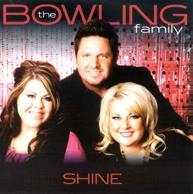 Shine CD   -     By: The Bowling Family