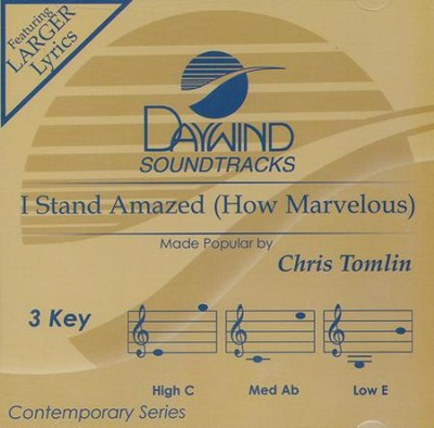 I Stand Amazed (How Marvelous) Accompaniment, CD  -     By: Chris Tomlin