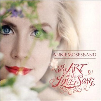 The Art of the Love Song CD   -     By: Annie Moses Band