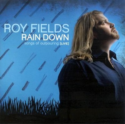 Rain Down CD   -     By: Roy Fields