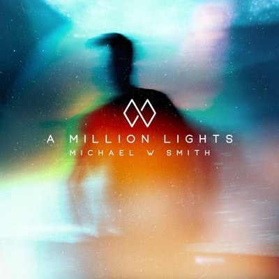 A Million Lights   -     By: Michael W. Smith