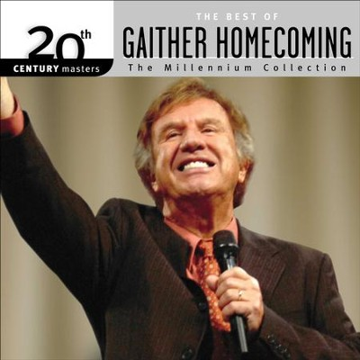 The Millennium Collection: The Best of Gaither  Homecoming  -