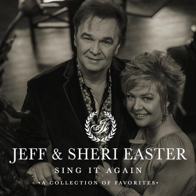 Sing It Again   -     By: Jeff Easter, Sheri Easter