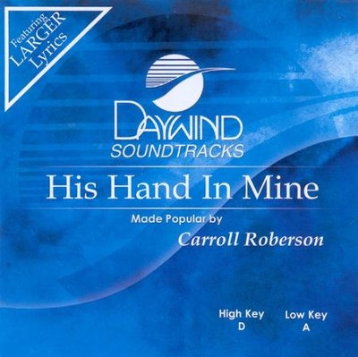 His Hand in Mine, Accompaniment CD   -     By: Carroll Roberson