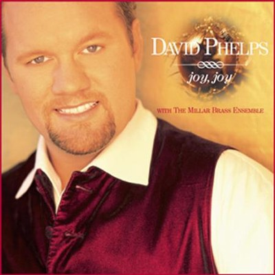 Joy, Joy   -     By: David Phelps