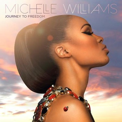 Journey to Freedom   -     By: Michelle Williams