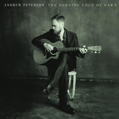 The Burning Edge of Dawn   -     By: Andrew Peterson