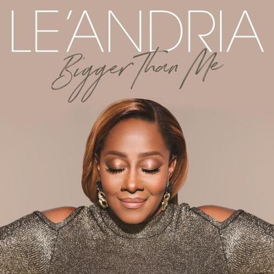 Bigger Than Me   -     By: Le'Andria