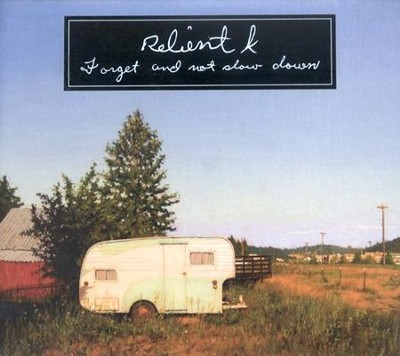 Forget And Not Slow Down CD   -     By: Relient K