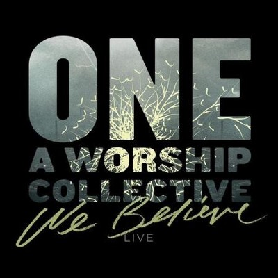 We Believe LIVE   -     By: ONE A Worship Collective