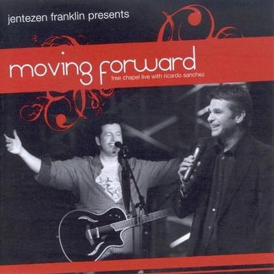 Jentezen Franklin Presents Moving Forward CD   -     By: Free Chapel