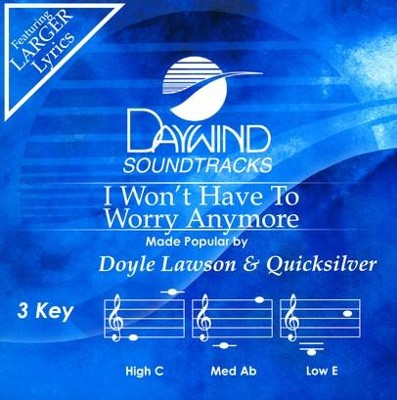 I Won't Have To Worry Anymore, Accompaniment CD   -     By: Doyle Lawson