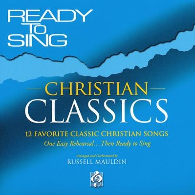 Ready to Sing: Christian Classics (Listening CD)   -     By: Russell Mauldin