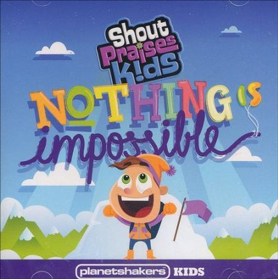 Nothing Is Impossible CD  -     By: Planetshakers Kids