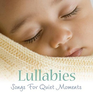 Lullabies: Songs for Quiet Moments CD   -