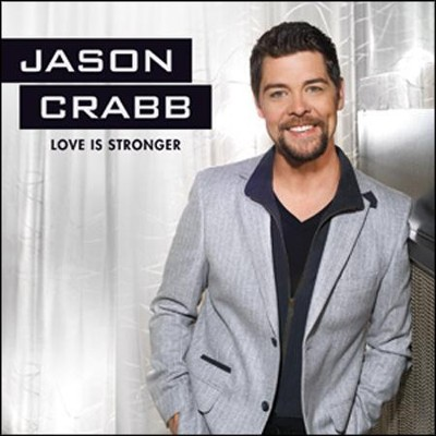 Love Is Stronger   -     By: Jason Crabb