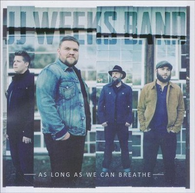 As Long As We Can Breathe   -     By: JJ Weeks Band