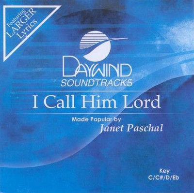 I Call Him Lord, Accompaniment CD   -     By: Janet Paschal