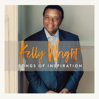 Songs of Inspiration   -     By: Kelly Wright