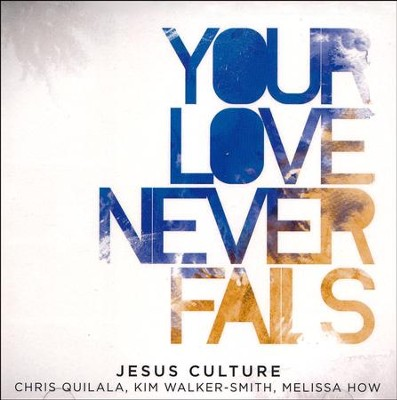 Your Love Never Fails   -     By: Jesus Culture