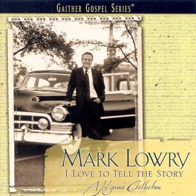 I Love To Tell The Story CD   -     By: Mark Lowry