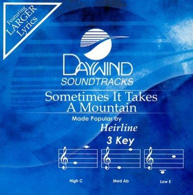 Sometimes it Take a Mountain, Accompaniment CD   -     By: Heirline