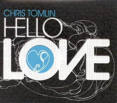 Hello, Love CD   -     By: Chris Tomlin