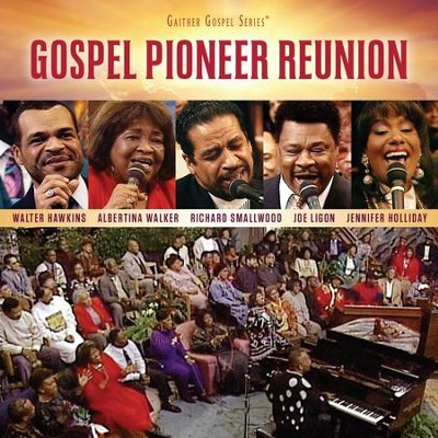 Gospel Pioneer Reunion   -     By: Bill Gaither, Gloria Gaither, Homecoming Friends