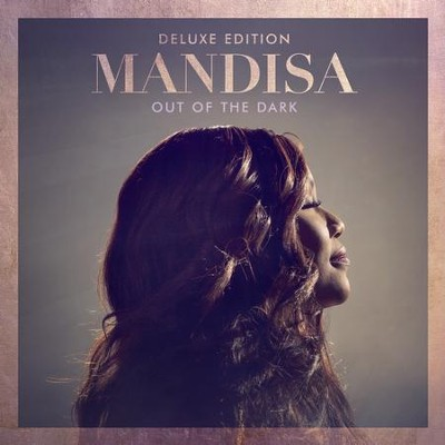Out of the Dark, Deluxe Edition, CD   -     By: Mandisa
