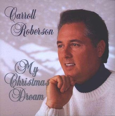 My Christmas Dream, Compact Disc [CD]   -     By: Carroll Roberson