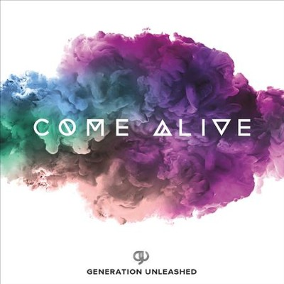 Come Alive, CD   -     By: Generation Unleashed