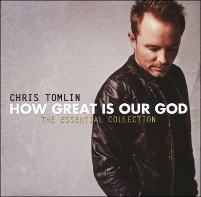 How Great Is Our God: The Essential Collection CD  -     By: Chris Tomlin
