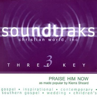 Praise Him Now, Accompaniment CD   -     By: Kierra Sheard