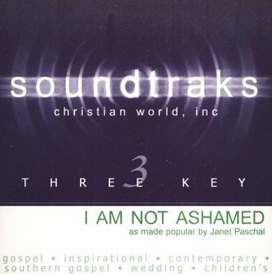 I Am Not Ashamed, Accompaniment CD   -     By: Janet Paschal