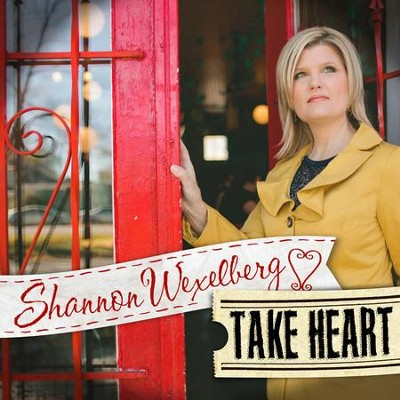 Take Heart   -     By: Shannon Wexelberg