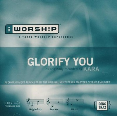 Glorify You, Accompaniment CD   -     By: Kara