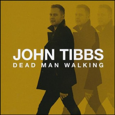 Dead Man Walking   -     By: John Tibbs