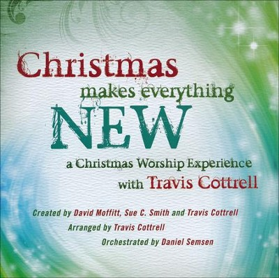 Christmas Makes Everything New (Listening CD), Disc 1: Mordern Version, Disc 2: Full Orchestra Version  -     By: Travis Cottrell