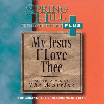 My Jesus I Love Thee, Accompaniment CD   -     By: The Martins