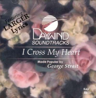 I Cross My Heart, Accompaniment CD   -     By: George Strait